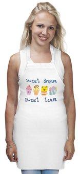 """Фартук """"Sweet dream - sweet team"""" - смешные, забавные, пирожные, funny cakes"""