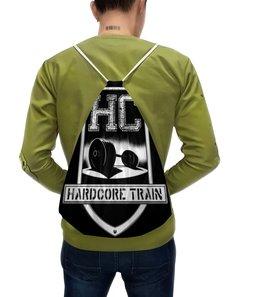 """Рюкзак-мешок с полной запечаткой """"HARDCORE"""" - бодибилдинг, фитнес, gym, fitness, training"""