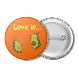 """Значок """"Love is..."""" - сердце, любовь, фрукты, влюбленные, авокадо"""