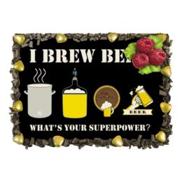 """Торт """"Я варю пиво, а в чем твоя суперсила."""" - пивовар, пиво, пивоварение"""