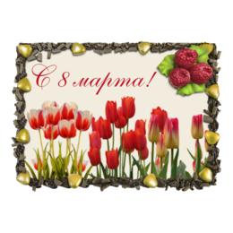 "Торт ""К 8 марта"" - цветы, весна, 8 марта"