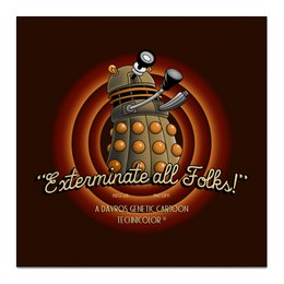 "Холст 50x50 ""Exterminate All Folks! Далеки. Доктор Кто"" - doctor who, looney tunes, доктор кто, далек, that's all folks"