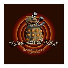 "Холст 50x50 ""Exterminate All Folks! Далеки. Доктор Кто"" - doctor who, looney tunes, доктор кто, далек, that's all folks"