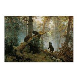 """Холст 60x90 """"Утро в сосновом бору"""" - утро в сосновом бору, картина утро в сосновом бору, morning in a pine forest, шишкин, ivan shishkin, константин савицкий"""