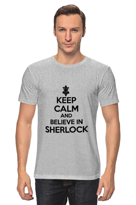 Футболка классическая Printio Keep calm and believe in sherlock holmes футболка print bar believe in sherlock