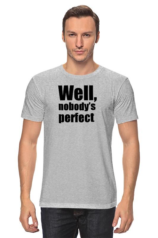 Футболка классическая Printio Well, nobody's perfec детская футболка классическая унисекс printio well nobody's perfec