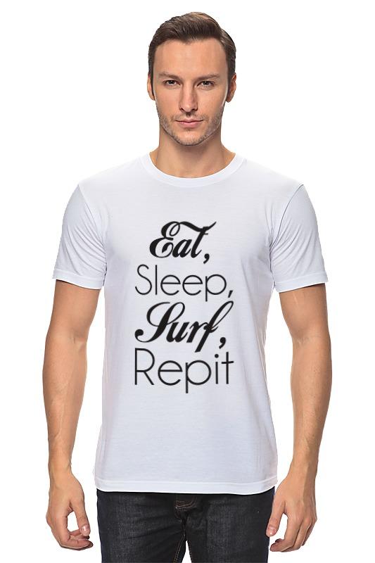 Футболка классическая Printio Eat, sleep, surf, repit life is simple eat sleep surf kayaking men sweatshirt