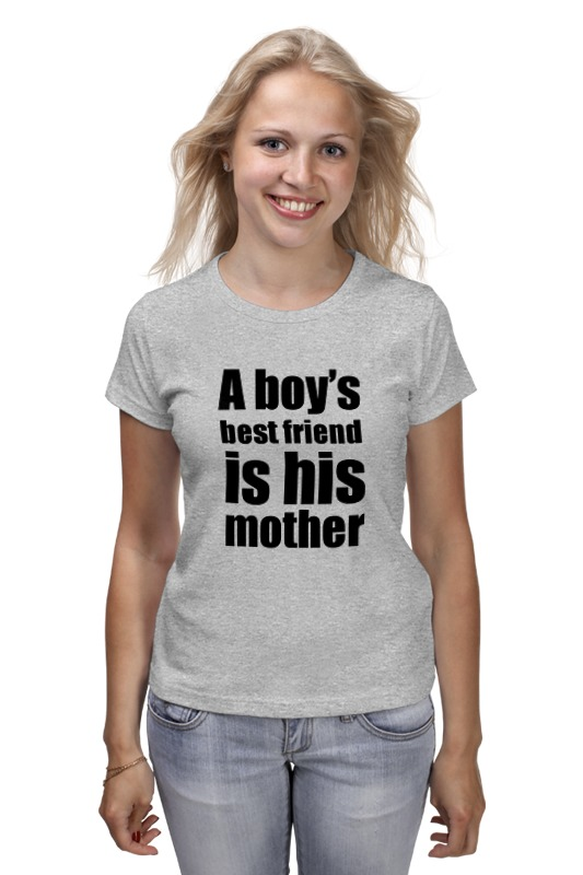 Футболка классическая Printio A boy's best friend is his mother alliluyeva s twenty letters to a friend a memoir