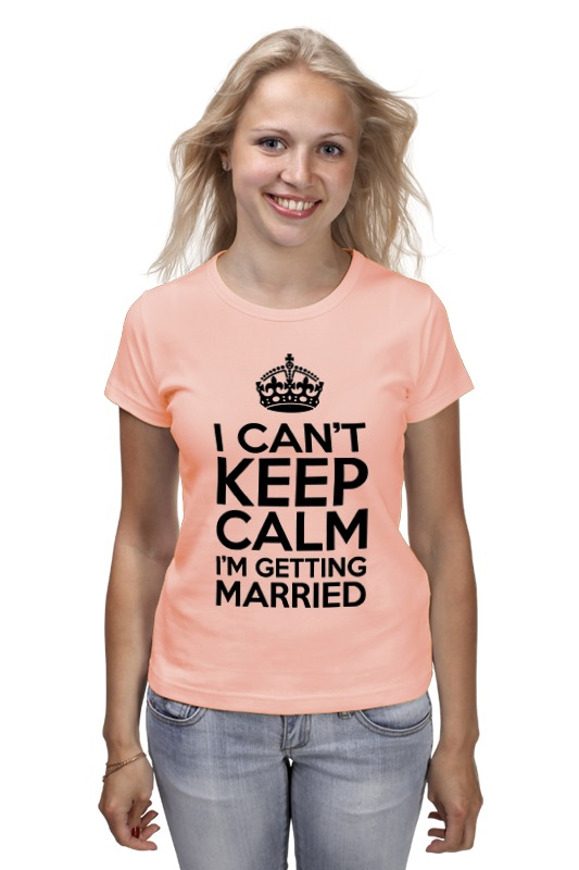Футболка классическая Printio I cant keep calm i am getting married футболка wearcraft premium printio keep calm i am 1 1