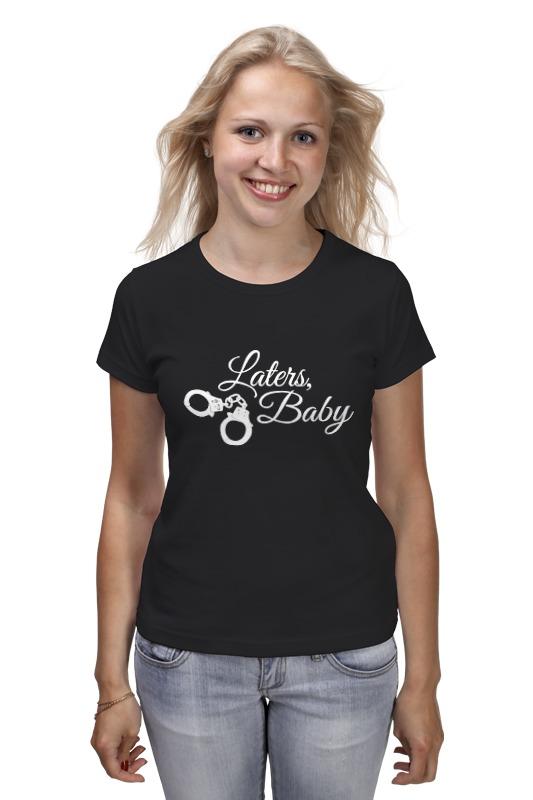 Футболка классическая Printio Laters, baby (50 оттенков серого) футболка для беременных printio keep calm until laters baby 50 оттенков серого
