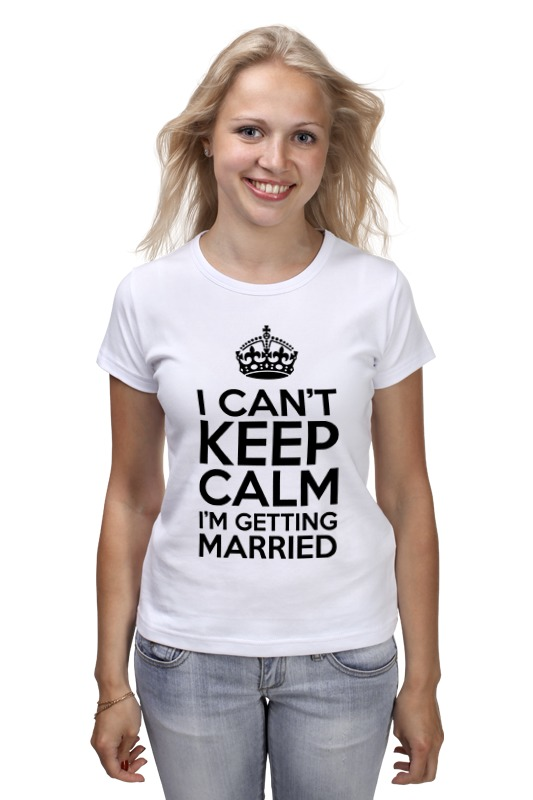 Футболка классическая Printio I cant keep calm i am getting married цена и фото