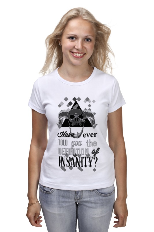 Футболка классическая Printio Insanity - безумие футболка wearcraft premium slim fit printio insanity безумие