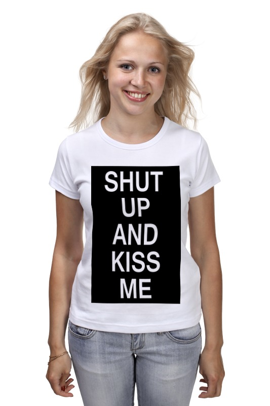 Футболка классическая Printio Shut up and kiss me свитшот print bar shut up and take my money