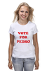 "Футболка (Женская) ""Vote For Pedro"" - napoleon dynamite, голосуй за педро, наполеон динамит"