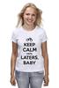 """Футболка (Женская) """"Keep Calm until Laters, Baby (50 оттенков серого)"""" - sex, бдсм, keep calm, наручники, 50 оттенков серого"""
