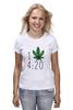 """Футболка (Женская) """"Футболка """"4:20"""""""" - любовь, арт, cannabis, конопля, марихуана, каннабис"""
