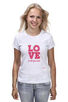 """Футболка классическая """"Любовь"""" - любовь, love is, kiss, al need"""