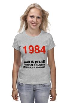 """Футболка (Женская) """"1984 двоемыслие"""" - bigbrother, 1984, оруэлл, большойбрат"""
