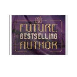 """Флаг 22х15 см """"Автор будущего бестселлера"""" - автор, литература, писатель, бестселлер"""