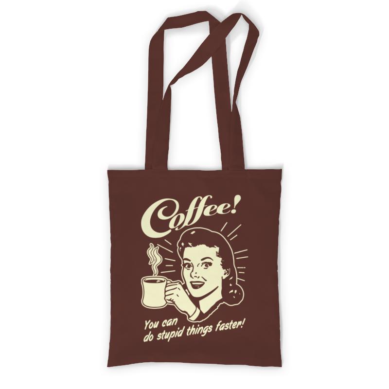 Сумка с полной запечаткой Printio Кофе - делай глупости быстрее! сумка printio делай с любовью