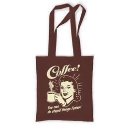 """Сумка с полной запечаткой """"Кофе - делай глупости быстрее!"""" - арт, ретро, прикольные, кофе"""