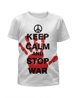 """Футболка с полной запечаткой для мальчиков """"keep calm"""" - keep calm, stop war"""