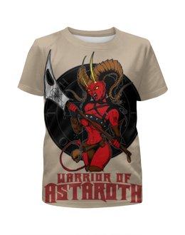 """Футболка с полной запечаткой для мальчиков """"Warrior Of Astaroth"""" - hell, ад, воин, warrior, сатана"""