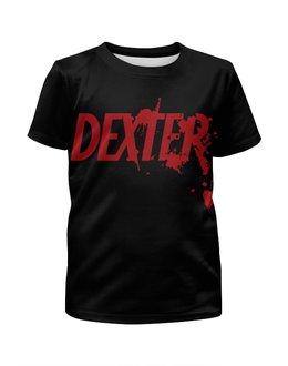 """Футболка с полной запечаткой для мальчиков """"Dexter (Декстер)"""" - dexter, декстер"""