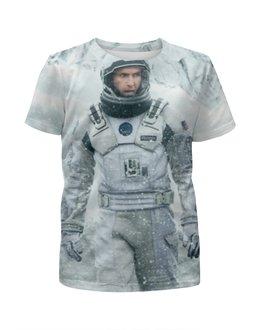"""Футболка с полной запечаткой для мальчиков """"Интерстеллар (Interstellar)"""" - астронавт, космонавт, интерстеллар, interstellar"""