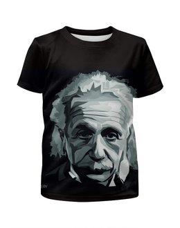"""Футболка с полной запечаткой для мальчиков """"Альберт Эйнштейн"""" - наука, физика, ученый, ломоносов, теория относительности"""