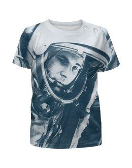 """Футболка с полной запечаткой для мальчиков """"Юрий Гагарин, космос"""" - ссср, юрий гагарин, космонавт, первый, космос"""