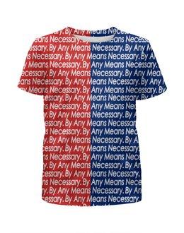 """Футболка с полной запечаткой для мальчиков """"By any means necessary"""" - узор, надписи, бренд, brand, by any means necessary"""