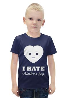 "Футболка с полной запечаткой для мальчиков ""I hate Valentine's day"" - 14 февраля, valentine's day, день влюбленных, i hate valentine's day"
