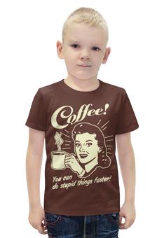 """Футболка с полной запечаткой для мальчиков """"Кофе - делай глупости быстрее!"""" - арт, ретро, прикольные, кофе"""