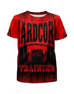 """Футболка с полной запечаткой для мальчиков """"HARDCORE TRAINING!!!"""" - gym, hardcore, сила, кроссфит, кач"""