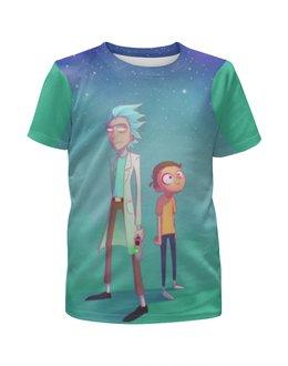"""Футболка с полной запечаткой для мальчиков """"Рик и Морти (Rick and Morty)"""" - rick and morty"""