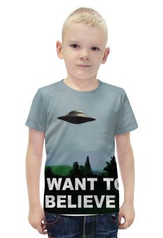 """Футболка с полной запечаткой для мальчиков """"i want to believe """" - i want to believe, секретные материалы, the x-files, я хочу верить"""