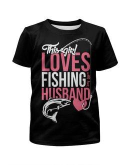 """Футболка с полной запечаткой для мальчиков """"Loves"""" - girl, девочка, рыбалка, fishing, loves"""