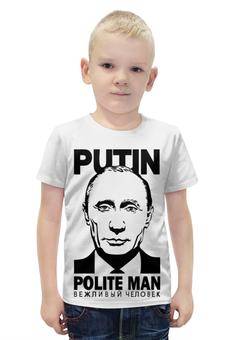 """Футболка с полной запечаткой для мальчиков """"Владимир Путин"""" - путин, putin, вежливый человек, polite man"""