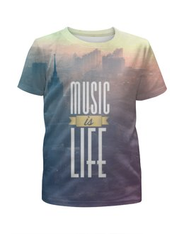 """Футболка с полной запечаткой для мальчиков """"Music is Life"""" - music, life, музыка это жизнь"""