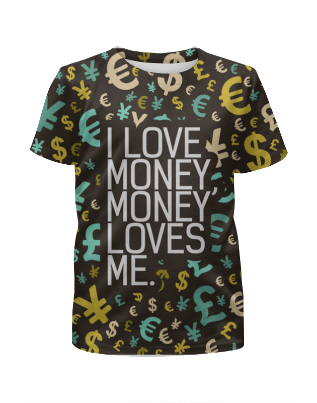 Футболка с полной запечаткой для девочек Printio I love money, money loves me чехол для iphone 5 глянцевый с полной запечаткой printio i love ny