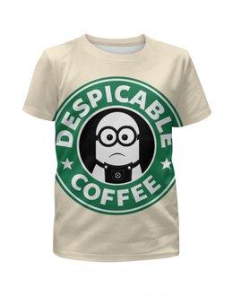"""Футболка с полной запечаткой для девочек """"Starbucks / Despicable coffee"""" - кофе, coffee, миньоны, starbucks, старбакс"""