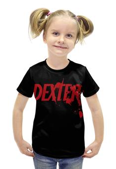 """Футболка с полной запечаткой для девочек """"Dexter (Декстер)"""" - dexter, декстер"""