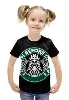 """Футболка с полной запечаткой для девочек """"Starbucks / Death Before Decaf"""" - death, кофе, coffee, starbucks, старбакс"""