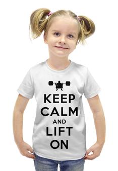 """Футболка с полной запечаткой для девочек """"keep calm"""" - keep calm, качалка, кип калм, lift on"""