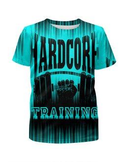 """Футболка с полной запечаткой для девочек """"HARDCORE TRAINING!!!"""" - gym, training, сила, спортзал, кач"""