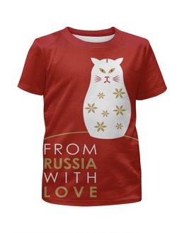 """Футболка с полной запечаткой для девочек """"Из России с любовью"""" - любовь, фраза, россия, графика"""