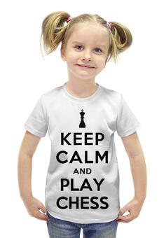 """Футболка с полной запечаткой для девочек """"keep calm"""" - шахматы, keep calm, chess, кип калм"""
