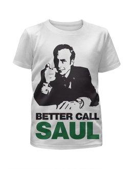 """Футболка с полной запечаткой для девочек """"Better call Saul"""" - better call saul, лучше звоните солу, сол гудман"""