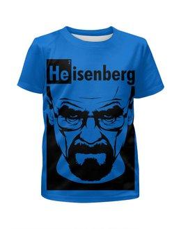 """Футболка с полной запечаткой для девочек """"Хайзенберг (Во все тяжкие)"""" - во все тяжкие, breaking bad, heisenberg, хайзенберг"""